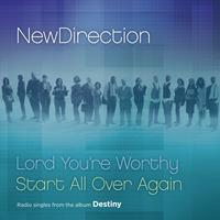 New Direction - Lord You're Worthy / Start All Over Again
