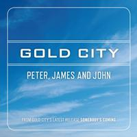 Gold City - Peter, James and John
