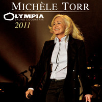 Michèle Torr - Olympia 2011 (Live)