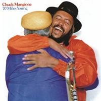 Chuck Mangione - 70 Miles Young