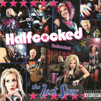 Halfcocked - The Last Star (Explicit)