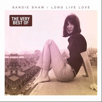 Sandie Shaw - Long Live Love - The Very Best of Sandie Shaw