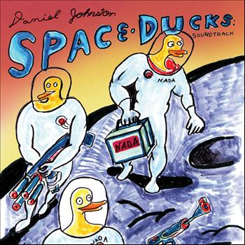 Daniel Johnston - Space Ducks