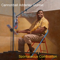 Cannonball Adderley Quintet - Spontaneous Combustion