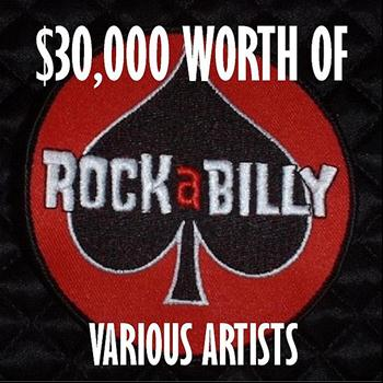 Various Artists - $30,000 Worth Of Rockabilly