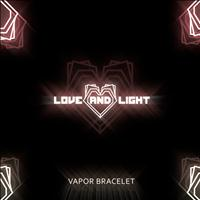 Love and Light - Vapor Bracelet