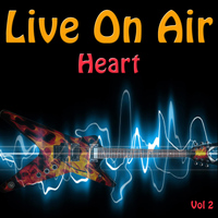 Heart - Live On Air: Heart, Vol 2