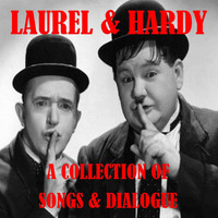 Laurel & Hardy - A Collection Of Songs And Dialogue