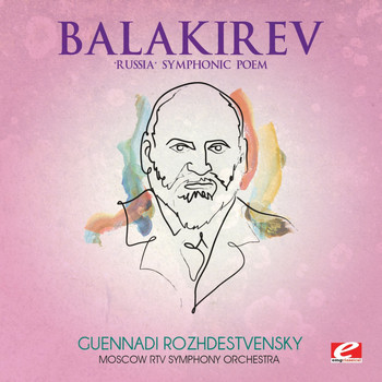 "Moscow RTV Symphony Orchestra - Balakirev: ""Russia"" Symphonic Poem (Digitally Remastered)"