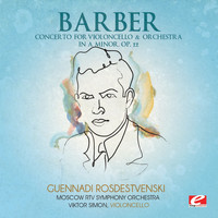 Moscow RTV Symphony Orchestra - Barber: Concerto for Violoncello & Orchestra in A Minor, Op. 22 (Digitally Remastered)
