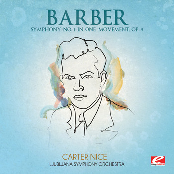 Ljubljana Symphony Orchestra - Barber: Symphony No. 1 in One Movement, Op. 9 (Digitally Remastered)