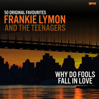 Frankie Lymon & The Teenagers - Why Do Fools Fall in Love - 50 Original Favourites