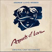 Andrew Lloyd Webber - Aspects Of Love (Original London Cast Recording / Remastered 2005)