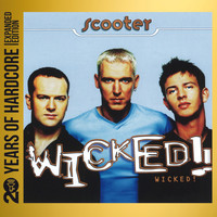 Scooter - Wicked! (20 Years of Hardcore Expanded Edition) (Remastered)