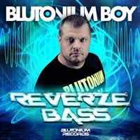 Blutonium Boy - Reverze Bass