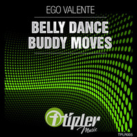 Ego Valente - Belly Dance / Buddy Moves
