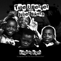 Tube & Berger feat. Juliet Sikora - Kings of Kigali