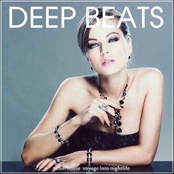 Various Artists - Deep Beats (Chill House Voyage Into Nightlife)