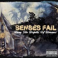 Senses Fail - From The Depths Of Dreams (Explicit)