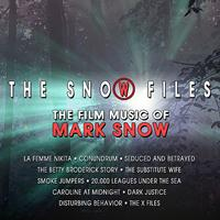 Mark Snow - The Snow Files - The Film Music of Mark Snow