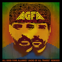 All Good Funk Alliance - Jacks of All Trades Remixed (Explicit)
