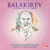 Moscow RTV Symphony Orchestra - Balakirev: Symphony No. 2 in D Minor (Digitally Remastered)