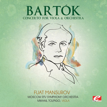 Moscow RTV Symphony Orchestra - Bartók: Concerto for Viola & Orchestra (Digitally Remastered)