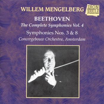 Concergebouw Orchestra - Mengelberg Conducts Beethoven Vol. 4