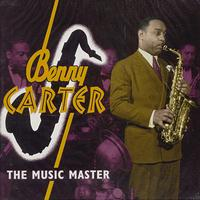 Benny Carter - The Music Master