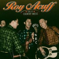 Roy Acuff - King Of Country Music