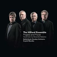 The Hilliard Ensemble - Prayers and Praise - Vocal music by Alexander Raskatov