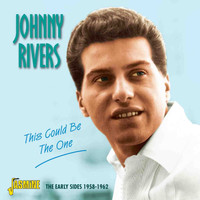 Johnny Rivers - This Could Be the One - The Early Sides, 1958 - 1962