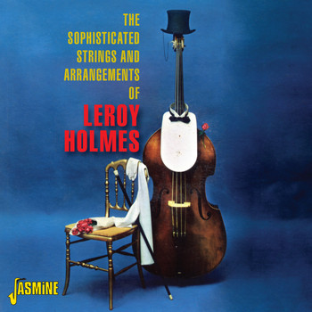 Leroy Holmes - The Sophisticated Strings and Arrangements Of