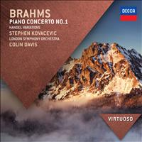 Sir Colin Davis / London Symphony Orchestra / Stephen Kovacevich - Brahms: Piano Concerto No.1; Handel Variations