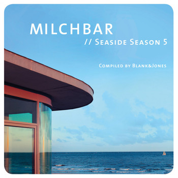 Blank & Jones - Milchbar - Seaside Season 5
