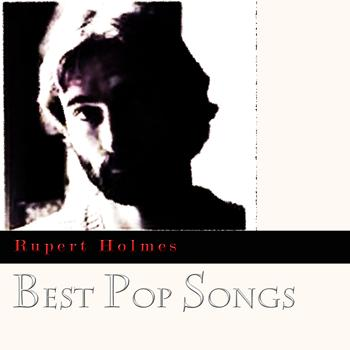 Rupert Holmes - Best Pop Songs