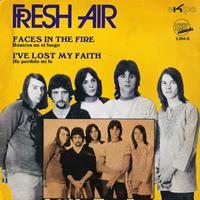 Fresh Air - Faces in the Fire / I've Lost My Faith - Single