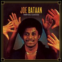 Joe Bataan - Tropical Classics: Joe Bataan