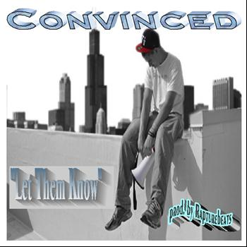 Convinced - Let Them Know (produced by Rapturebeats)