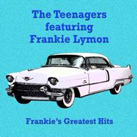 The Teenagers feat. Frankie Lymon - Frankie's Greatest Hits