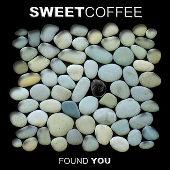 Sweet Coffee - Found You