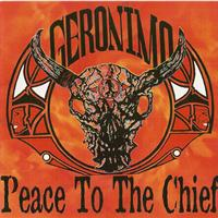 GERONIMO - Peace to the chief