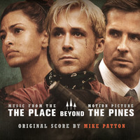 Mike Patton - The Place Beyond the Pines (Original Motion Picture Soundtrack)
