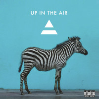Thirty Seconds To Mars - Up In The Air (Explicit)