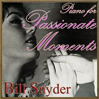 Bill Snyder - Piano for Passionate Moments