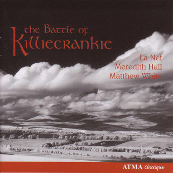 White, Matthew - The Battle of Killiecrankie: Love & War Songs in Free Scotland