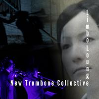 New Trombone Collective - Limbo Lounge