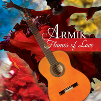 Armik - Flames of Love