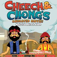 Cheech And Chong - Cheech and Chong's Animated Movie! Musical Soundtrack Album