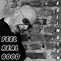 Edlington - Feel Real Good